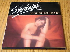 "SHAKATAK - IF YOU COULD SEE ME NOW  7"" VINYL PS"