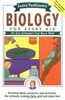 Janice VanCleaves Biology For Every Kid: 101 Easy Experiments That Really Work