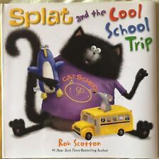 Splat the Cat: Splat and the Cool School Trip by Rob Scotton (2013, Hardcover)