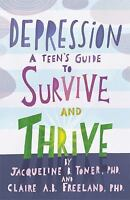 Depression: A Teen's Guide to Survive and Thrive (Paperback or Softback)