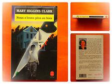 Nous n'irons plus au bois-Mary Higgins Clark-Le Livre de Poche Policier N° 7640