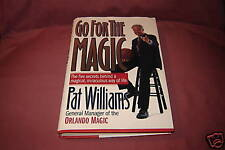 GO FOR THE MAGIC by Pat Williams gen. mngr. Orlando Mag