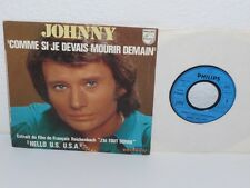 "JOHNNY HALLYDAY Comme si je Devias Mourir Demain/ Hello US USA 7"" 45 Philips"