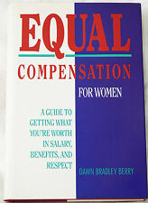 Equal Compensation for Women: Getting What You're Worth - Dawn Berry (1994 HC)