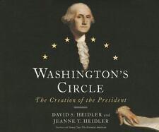 Washington's Circle:The Creation of the President-David S. Heidler CD Audiobook