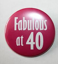 40th Birthday Badge - Fabulous at 40 badge pin 50mm birthday gift