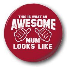 """Esto es lo que un IMPRESIONANTE Mum PARECE - 25mm 1"""" Botón Insignia -"""