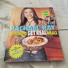 Rachel ray  30-minute get real meals cookbook 2005