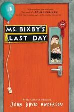 Ms. Bixby's Last Day by John David Anderson (2016, Hardcover)