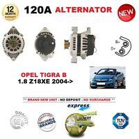 FOR OPEL TIGRA B 1.8 Z18XE 2004-> NEW 120A ALTERNATOR UNIT 12V EO QUALITY