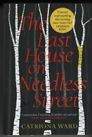 Catriona Ward - The Last House On Needless Street (Hardcover, 2021) SIGNED.