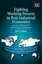 Fighting Working Poverty in Post-Industrial Economies: Causes, Trade-Offs & Poli