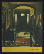 Mary D Elwell SWA : Stepping from the Shadows by Wendy Loncaster (Paperback)