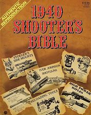 SHOOTER'S BIBLE 1940 AUTHENTIC REPRODUCTION, 512 PAGES, NEW BOOK Reduced Price