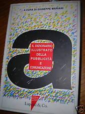 DIZIONARIO ILLUSTRATO DELLA PUBBLICITà E COMUNICAZIONE