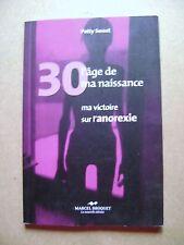 Livre 30 ans l'âge de ma naissance ma victoire sur l'anorexie /Y20