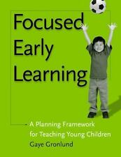 Focused Early Learning: A Planning Framework for Teaching Young Children, Gronlu