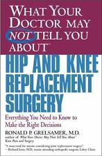 What Your Doctor May Not Tell You About(TM) Hip and Knee Replacement Surgery: Ev