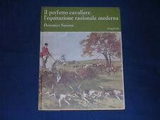 Susanna Il perfetto cavaliere: L'equitazione razionale moderna Edagricole