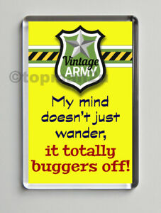 Fun Fridge Magnet VINTAGE ARMY - MY MIND DOESN'T WANDER, IT TOTALLY BUGGERS OFF!