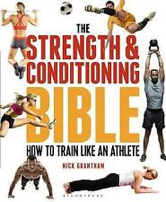 The Strength and Conditioning Bible: How to Train Like an Athlete by Nick...