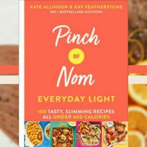 Pinch of Nom Everyday Light: 100 Tasty, Slimming Recipes All Under- 400 Calories