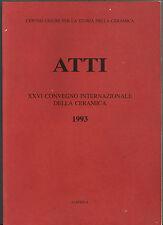 Atti del XXVI convegno internazionale della ceramica 1993 Albisola