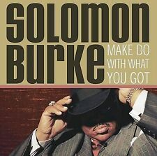 Solomon Burke / Make Do with What You Got (CD) Don Was, Jeff Palo, Ray Parker Jr