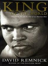 King of the World: Muhammad Ali and the Rise of the American Hero,David Remnick