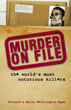 Murder on File: The World's Most Notorious Killers by Richard Whittington-Egan,…