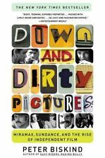 Down and Dirty Pictures Miramax, Sundance, and the Rise of Independent Film BOOK