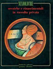 GALEAZZI; VALENTINI, Maioliche arcaiche e rinascimentali in raccolta privata