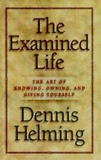 The Examined Life: The Art of Knowing, Owning, and Giving Yourself-ExLibrary