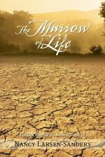 The Marrow of Life : Earth's Memories Series, Book Iii by Nancy...