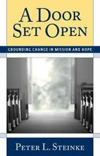 A Door Set Open: Grounding Change in Mission and Hope, Steinke, Peter L., Good B
