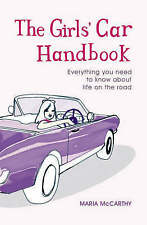 Very Good, The Girls' Car Handbook: Everything You Need to Know about Life on th