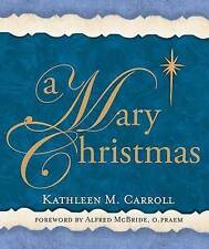 """""""A Mary Christmas"""" *NEW* by Kathleen M. Carroll (Paperback, 2012)"""