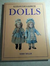 A Collector's Guide to Dolls by Kerry Taylor