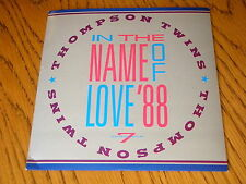 "THOMPSON TWINS - IN THE NAME OF LOVE '88      7"" VINYL PS"