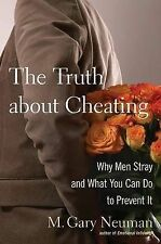 NEW The Truth about Cheating: Why Men Stray and What You Can Do to Prevent It