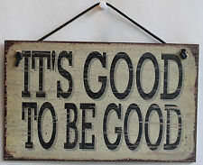 Sign Good to Be Good School Inspiration Office Work Environment Positive Vintage