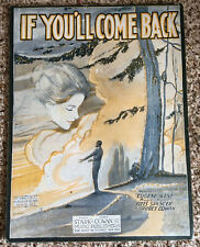 "[COL] ""If You'll Come Back"" Vintage Sheet Music (1920) by West, Spencer, & Cowen"