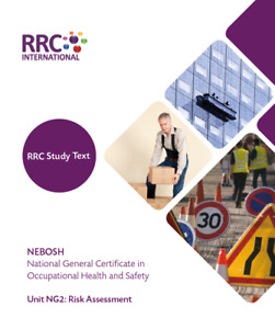 RRC Study Text: NEBOSH National General Certificate: Unit NG2: NEW Spec