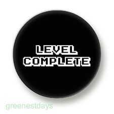 Level Complete 1 Inch / 25mm Pin Button Badge Retro Video Computer Games Arcade