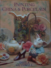 Painting China and Porcelain by Sheila Southwell (Hardback, 1995)