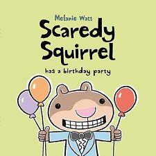Scaredy Squirrel's Birthday Party, Melanie Watt   Hardcover Book   Good   978184