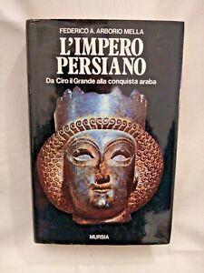 L'IMPERO PERSIANO di Federico Arborio Mella 1980 Mursia Ciro il grande Libro su