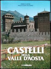 Enrico D. Bona e Paola Costa Calcagno, Castelli della Valle d'Aosta, Ed. Görl...