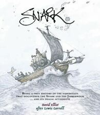 Snark: Being a True History of the Expedition That Discovered the Snark and the