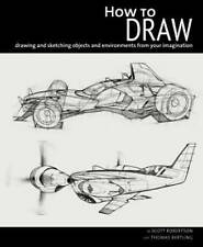 How to Draw: Drawing and Sketching Objects and Environments by Scott...